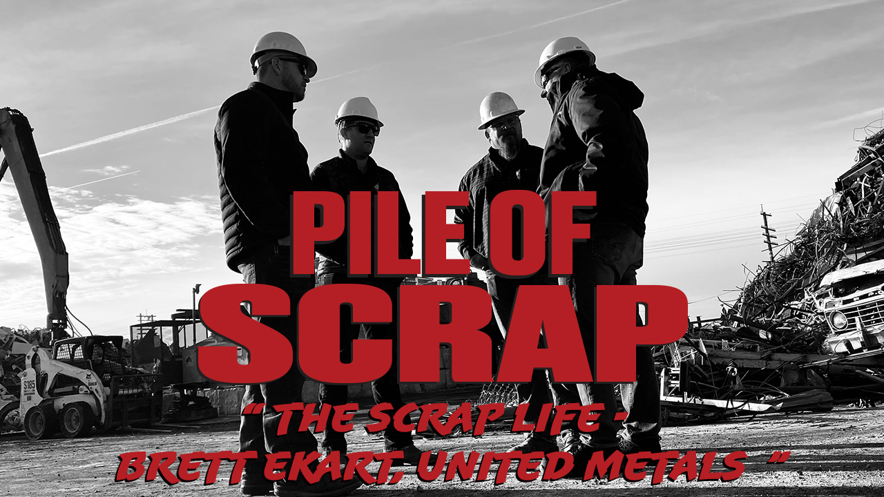 Pile of Scrap Ep. 14: The Scrap Life – Brett Ekart, United Metals