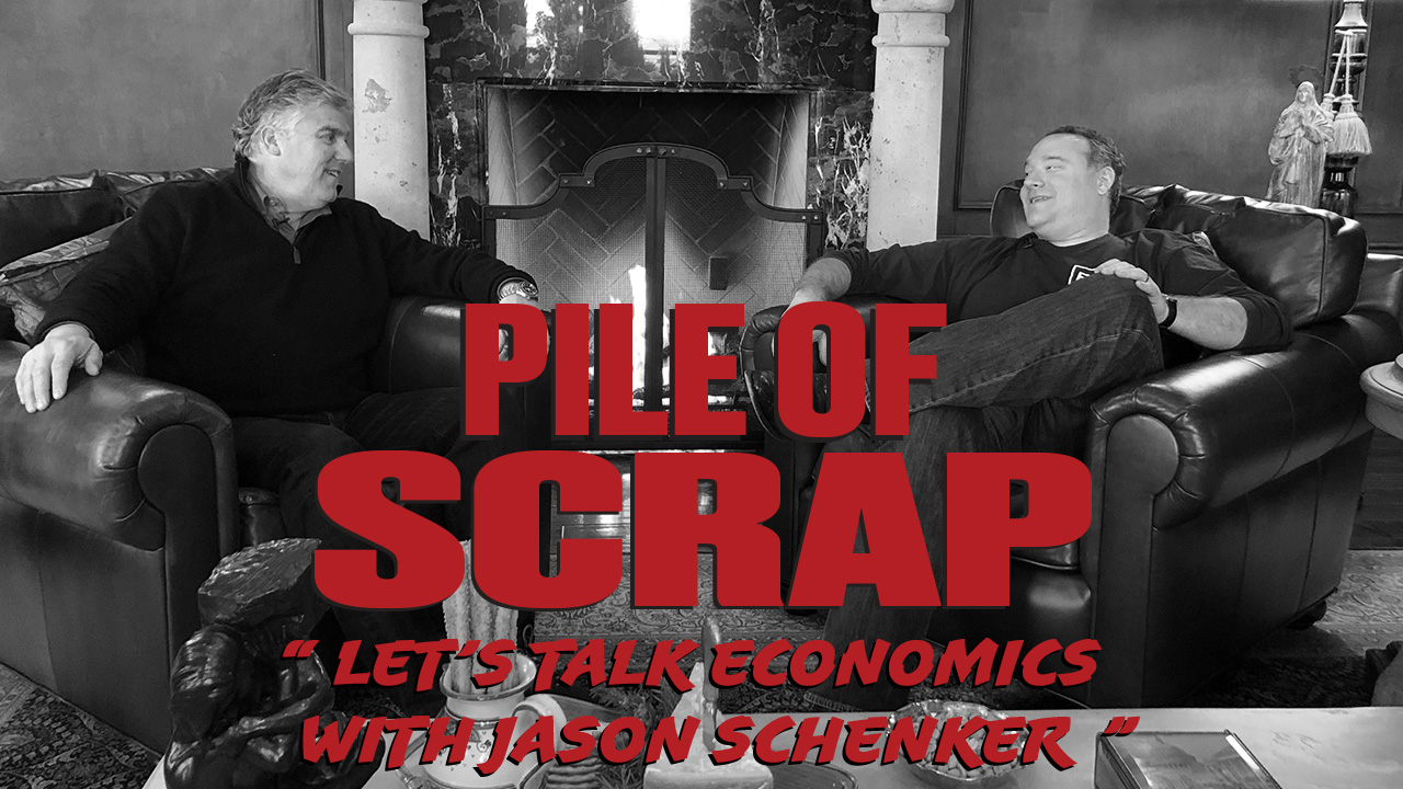 Pile of Scrap Ep. 16: Let's Talk Economics with Jason Schenker