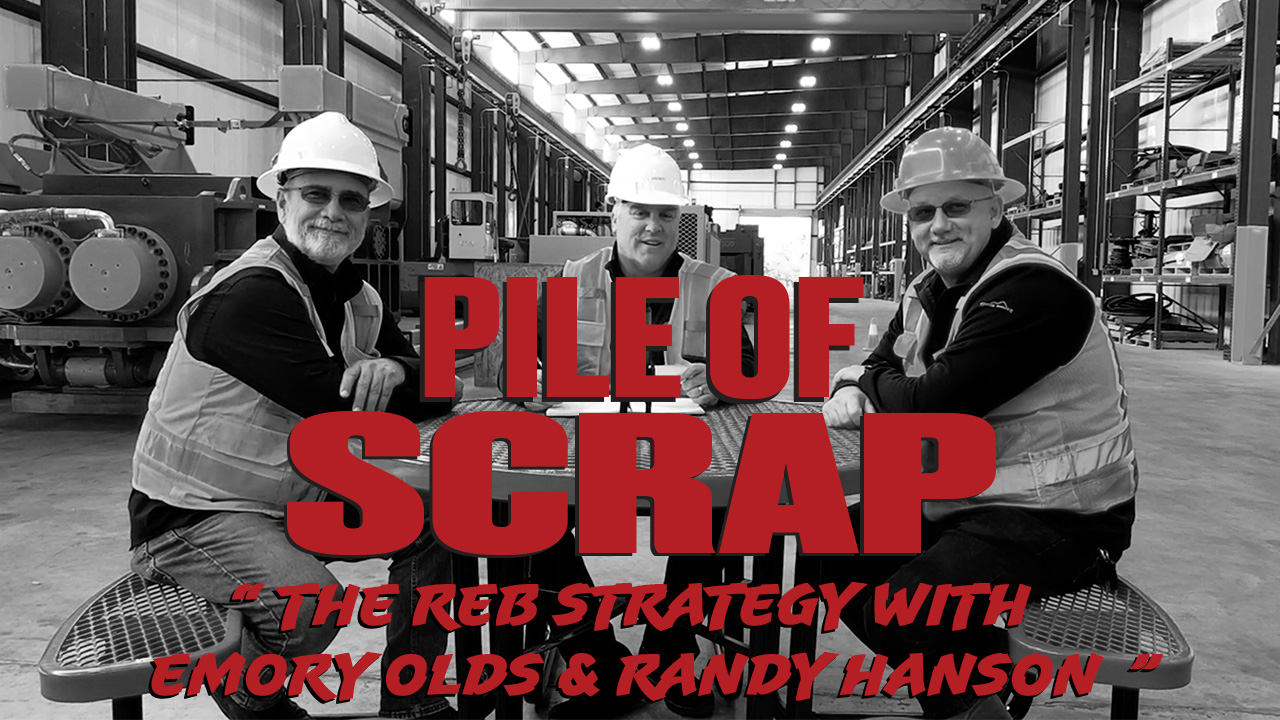 Pile of Scrap Ep. 18: The REB Strategy with Emory Olds & Randy Hanson