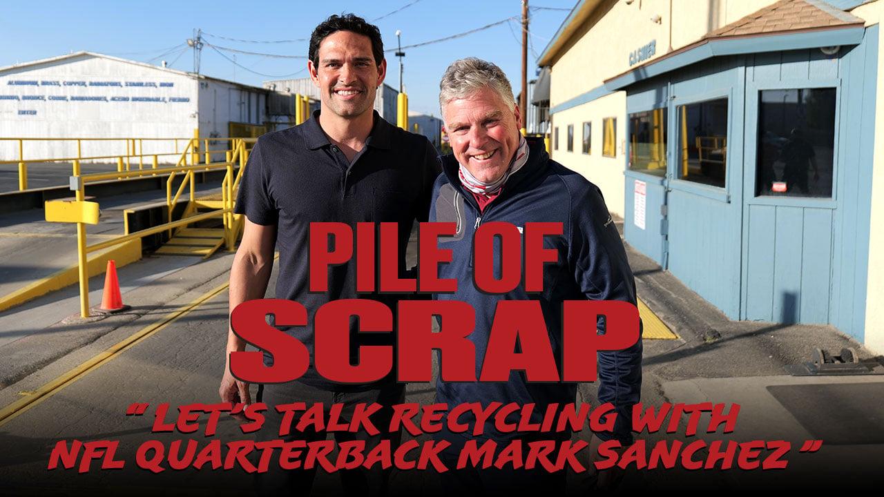 Pile of Scrap Ep. 43: Let's Talk Recycling with NFL Quarterback Mark Sanchez