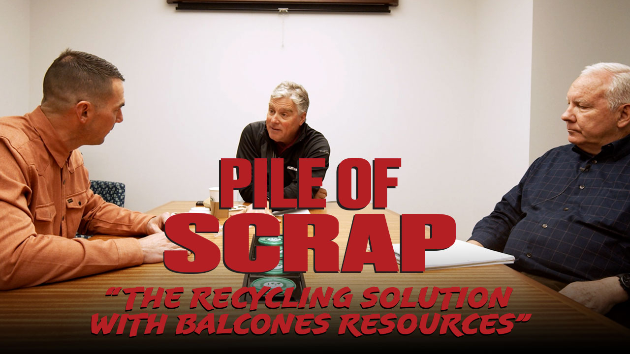 Pile of Scrap Ep. 44: The Recycling Solution with Balcones Resources