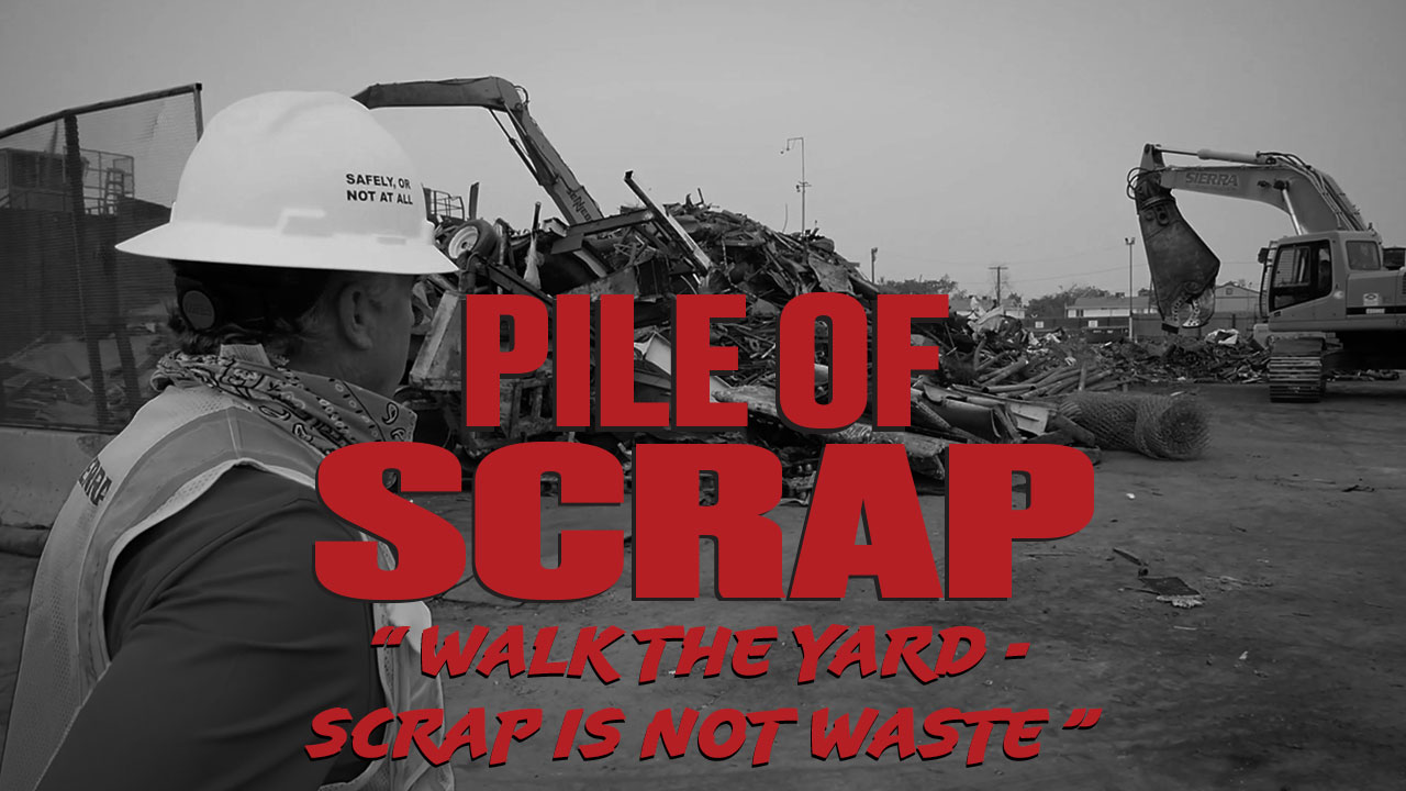 Pile of Scrap Ep. 35: Walk the Yard - Scrap is Not Waste