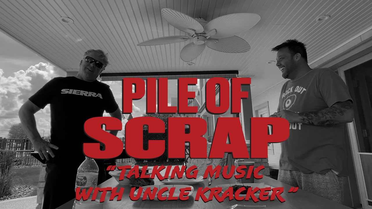 Pile of Scrap Ep. 36: Talking Music with Uncle Kracker