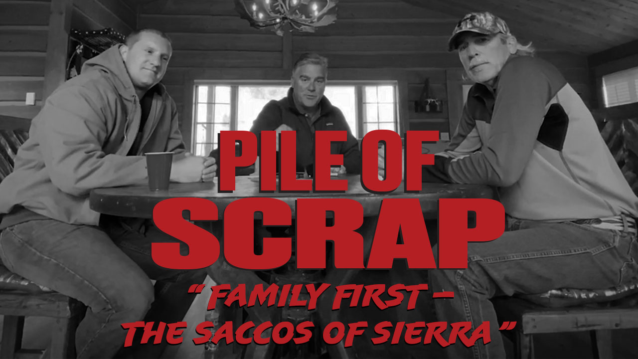 Pile of Scrap Ep. 38: Family First – The Saccos of Sierra