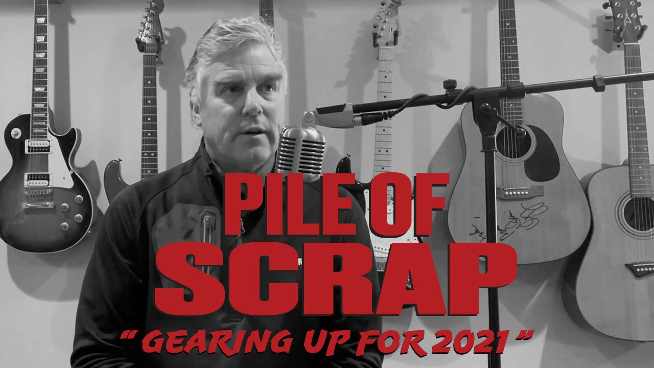 Pile of Scrap Ep. 40: Gearing Up for 2021
