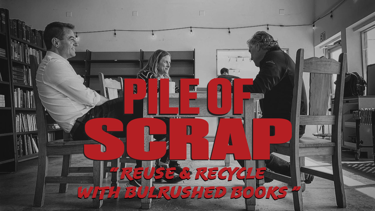 Pile of Scrap Ep. 32: Reuse & Recycle with Bulrushed Books